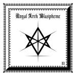 ROYAL ARCH BLASPHEME - II